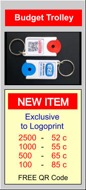 Budget Trolley 2500 1000 500 100 52 c 55 c 65 c 85 c - - - - Exclusive to Logoprint  FREE QR Code NEW ITEM